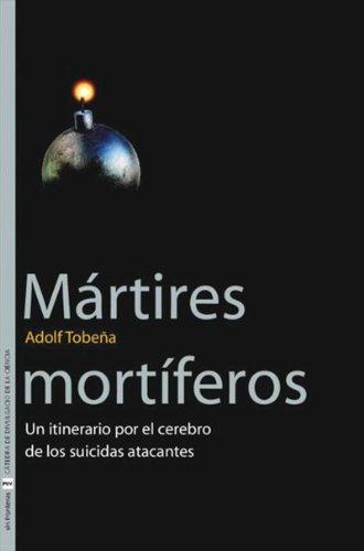 Descargar Libro Mártires Mortíferos Adolf Tobeña Pallarés