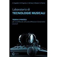 Laboratorio di tecnologie musicali. Teoria e pratica. Per i Licei musicali, le Scuole di musica e i Conservatori: 1