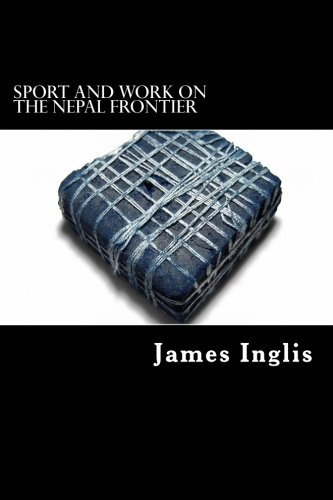 sport-and-work-on-the-nepal-frontier-twelve-years-sporting-reminiscences-of-an-indigo-planter