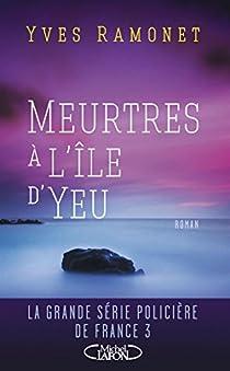 Meurtres à l'Ile d'Yeu par Ramonet
