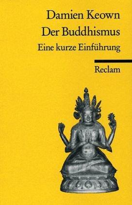 Der Buddhismus: Eine kurze Einführung