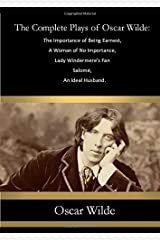 The Complete Plays of Oscar Wilde: The Importance of Being Earnest,  A Woman of No Importance,  Lady Windermere's Fan  Salomé,  An Ideal Husband. Paperback