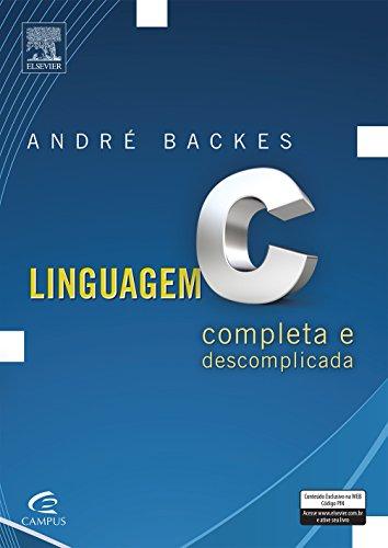 Linguagem C. Completa e Descomplicada