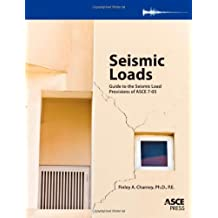 Seismic Loads: Guide to the Seismic Load Provisions of ASCE 7-05