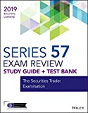 Wiley Series 57 Securities Licensing Exam Review 2019 + Test Bank: The Securities Trader Examination (Wiley Securities Licensing)