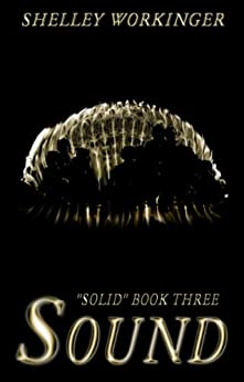 Sound (Solid Book 3) by [Workinger, Shelley]