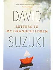 Letters to My Grandchildren: Wisdom and Inspiration from One of the Most Important Thinkers on the Planet