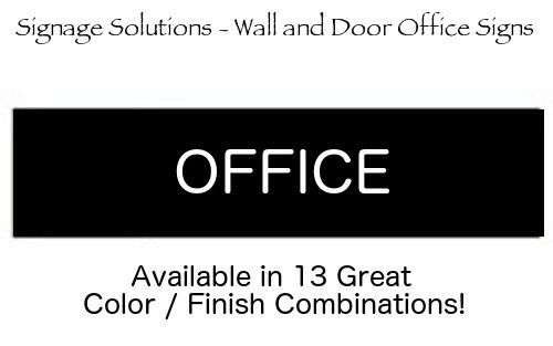 SIGNAGE SOLUTIONS // Wall or Door Sign // ''Office'' Engraved Office and Workplace Signs // 2'' x 8'' // Available in 13 Exciting Color And Finish Combinations! by SIGNAGE SOLUTIONS