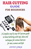 HAIR CUTTING GUIDE FOR BEGINNERS: A Complete Step