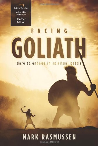 Facing Goliath Curriculum (Teacher Edition): Dare to Engage in Spiritual Battle
