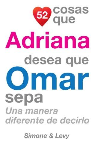 52 Cosas Que Adriana Desea Que Omar Sepa: Una Manera Diferente de Decirlo (Spanish Printing)