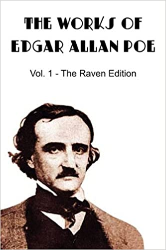 The Works of Edgar Allan Poe, the Raven Edition - Vol. 1: Edgar ...