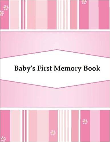 Kostenloser voller Online-Bücher-Download Baby's First Memory Book: Baby's First Memory Book; Girl's Pink Stripes 1503293033 by A Wonser auf Deutsch DJVU