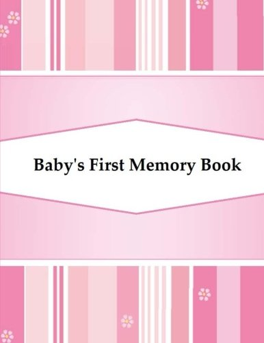 Baby's First Memory Book: Baby's First Memory Book; Girl's Pink Stripes pdf epub
