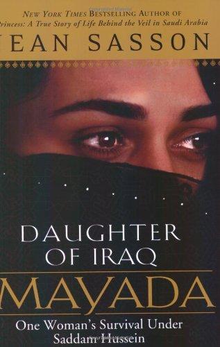 Mayada, Daughter of Iraq: One Woman s Survival Under Saddam Hussein