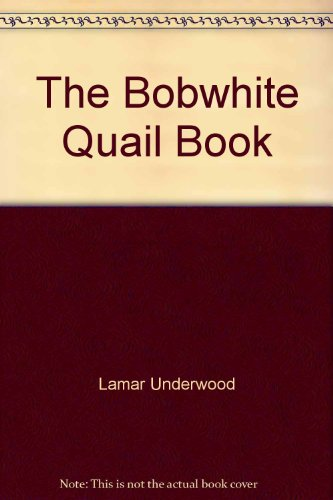 Bobwhite Quail - The Bobwhite Quail Book