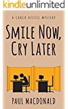 Smile Now, Cry Later (Chuck Restic Private Investigator Series Book 1)