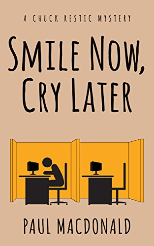 Book: Smile Now, Cry Later (Chuck Restic Mystery Book 1) by Paul MacDonald
