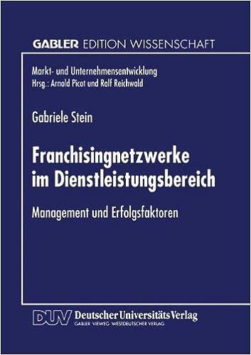 Franchisingnetzwerke im Dienstleistungsbereich (Markt- und Unternehmensentwicklung Markets and Organisations)