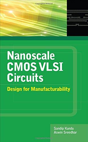 Nanoscale CMOS VLSI Circuits: Design for Manufacturability (Electronics)