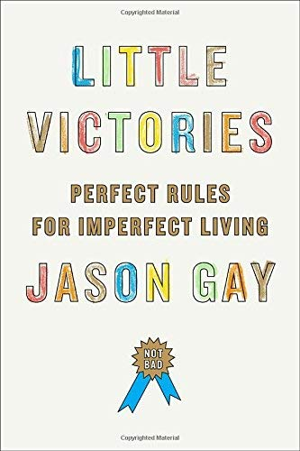 Image of Little Victories: Perfect Rules for Imperfect Living
