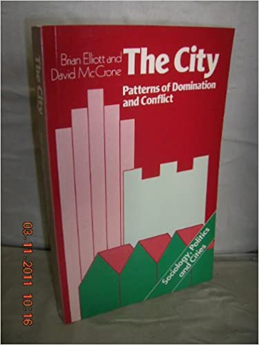 IPod-kirjan lataus The City: Patterns of Domination and Conflict (Sociology, politics & cities) PDF 0333226038