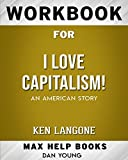 img - for Workbook for I Love Capitalism!: An American Story (Max-Help Books) book / textbook / text book