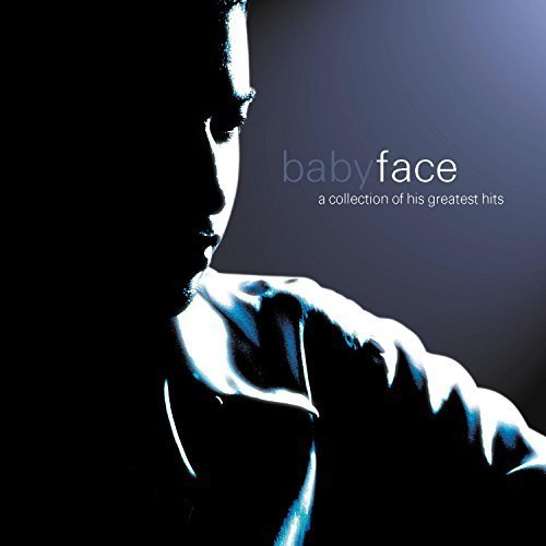 Babyface - A Collection of His Greatest Hits by Babyface (Vx Collection)