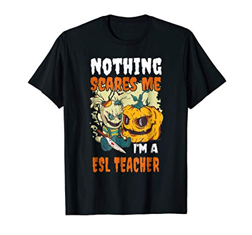 Nothing Scares Me I'm A ESL Teacher Halloween Ghost Shirt for $<!--$16.99-->