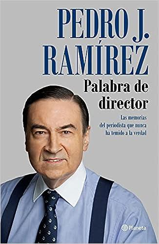 Palabra de director de Pedro J. Ramírez