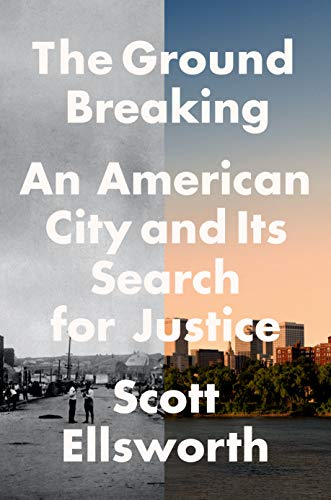 Book Cover: The Ground Breaking: An American City and Its Search for Justice