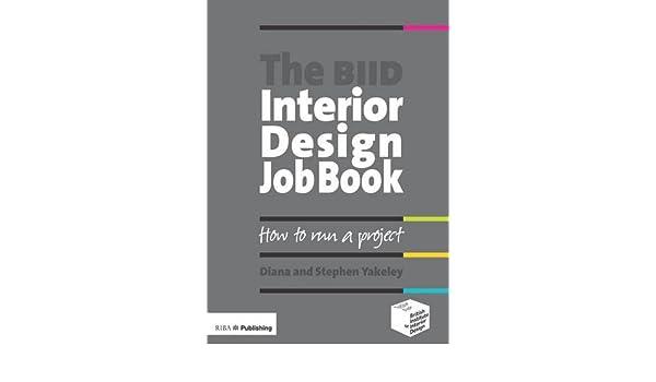 Amazon The BIID Interior Design Job Book 9781859463499 Diana Yakeley Books