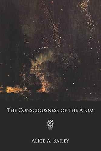 The Consciousness of the Atom [Bailey, Alice Ann] (Tapa Blanda)