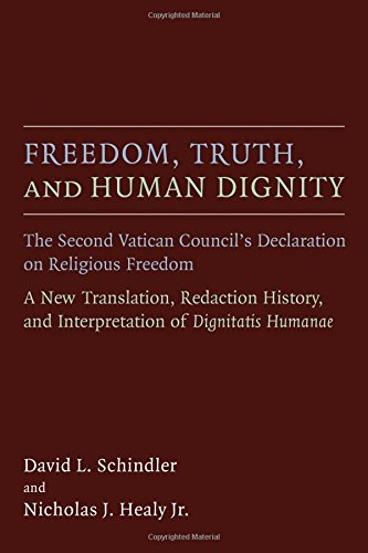 Freedom, Truth, and Human Dignity: The Second Vatican Council's Declaration on Religious Freedom (Humanum Imprint)