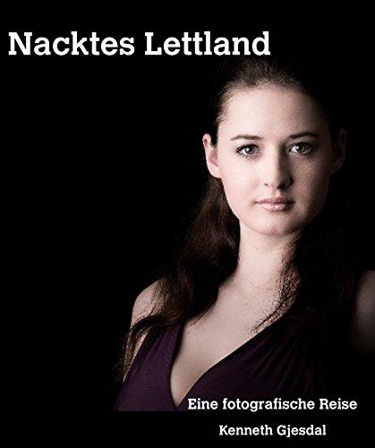 Nacktes Lettland: Eine fotografische Reise (German Edition) por Kenneth Gjesdal