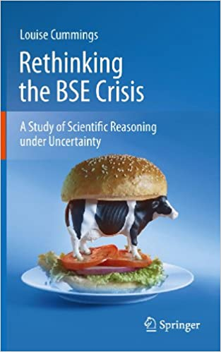 Rethinking the BSE Crisis: A Study of Scientific Reasoning