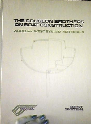 The Gougeon Brothers on Boat Construction: Wood and West