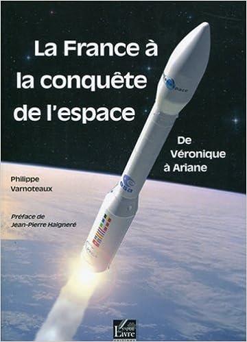 Livre La France à la conquête de l'espace : De Véronique à Ariane pdf ebook