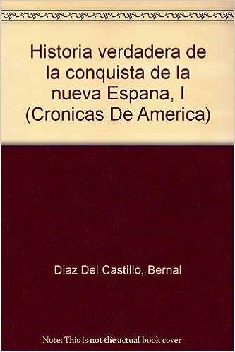 Historia verdadera de la conquistade la nueva España, icartone ...