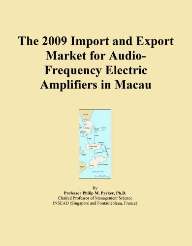 The 2009 Import and Export Market for Audio-Frequency Electric Amplifiers in Macau