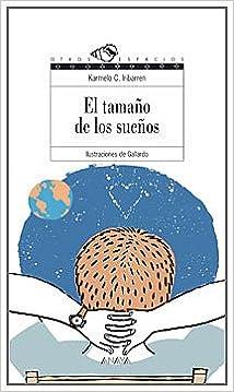 El tamaño de los sueños Literatura Juvenil A Partir De 12 Años - Otros Espacios Poesía: Amazon.es: Iribarren, Karmelo C., Gallardo: Libros