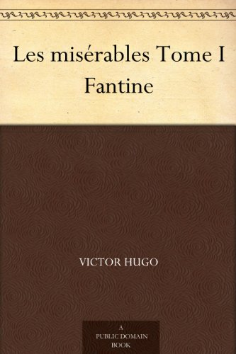 Les misérables Tome I Fantine (French Edition)