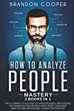 How to Analyze People Mastery: 3 Books In 1: The
