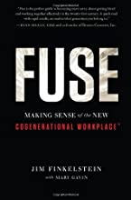 Fuse: Making Sense of the New Cogenerational Workplace(TM)