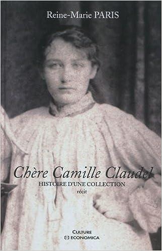 Chère Camille Claudel pdf ebook