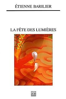 La fête des lumières, Barilier, Etienne