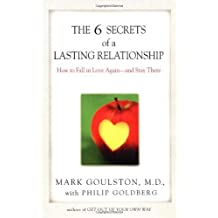 The 6 Secrets of a Lasting Relationship by Goulston, Mark, Goldberg, Philip(April 2, 2002) Paperback