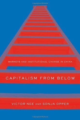 Capitalism from Below: Markets and Institutional Change in China by Victor Nee (2012-06-19)