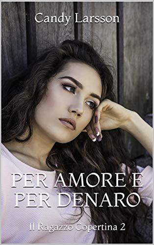 Per amore e per denaro: Il Ragazzo Copertina 2 (Italian Edition) - Candy Amore