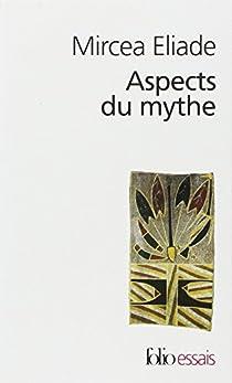 Aspects du mythe par Eliade